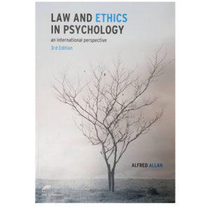 Law and Ethics in Psychology: An International Perspective, Third Edition by Alfred Allan (2016)
